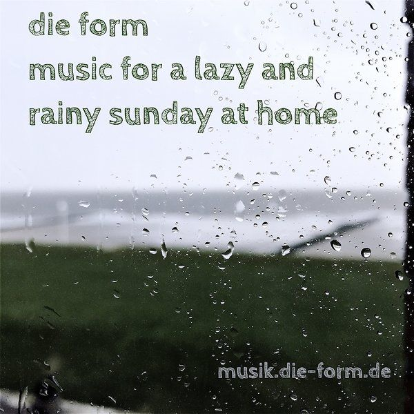 dieformmusic-for-a-lazy-rainy-sunday